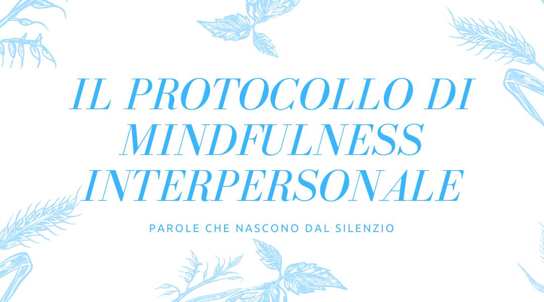 Il protocollo di Mindfulness interpersonale: le parole che nascono dal silenzio