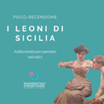 I leoni di Sicilia, recensione psico-letteraria
