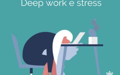 Deep work e stress