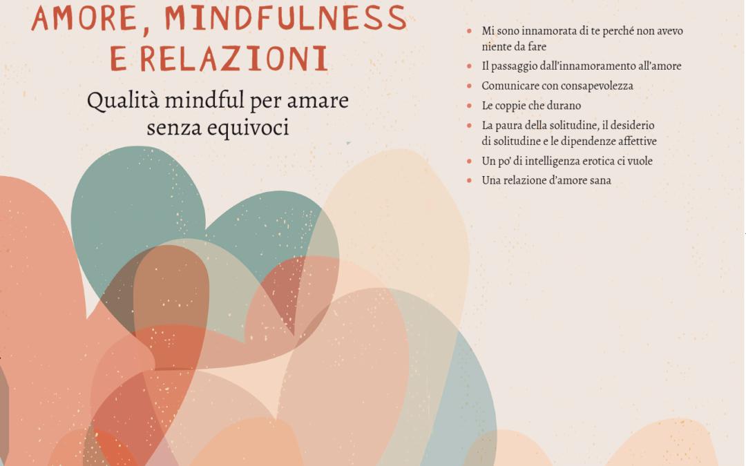 Amore, mindfulness e relazioni. Qualità mindful per amare senza equivoci